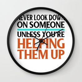 Social Justice Gift Don't Look Down on Others Unless Helping Them Up Kindness Wall Clock