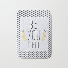 Be You Tiful Quote Bath Mat