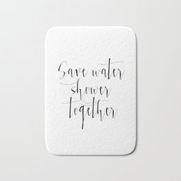 Funny Print,Bathroom Decor,Love Quote,Save Water Shower Together,Bathroom Poster,Gift For Her,Home Bath Mat