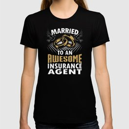 Married To An Awesome Insurance Agent T-shirt