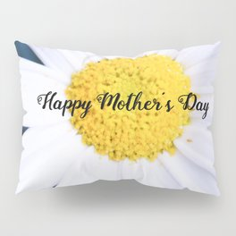"SMILE ""Happy Mother's Day"" Edition - Daisy Flower #2 Pillow Sham"