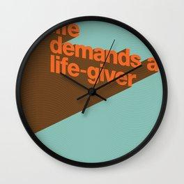 Life Demands A Life-Giver Wall Clock