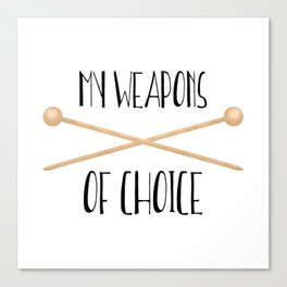 My Weapons Of Choice  |  Knitting Needles Canvas Print