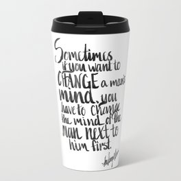 To change a mind Travel Mug