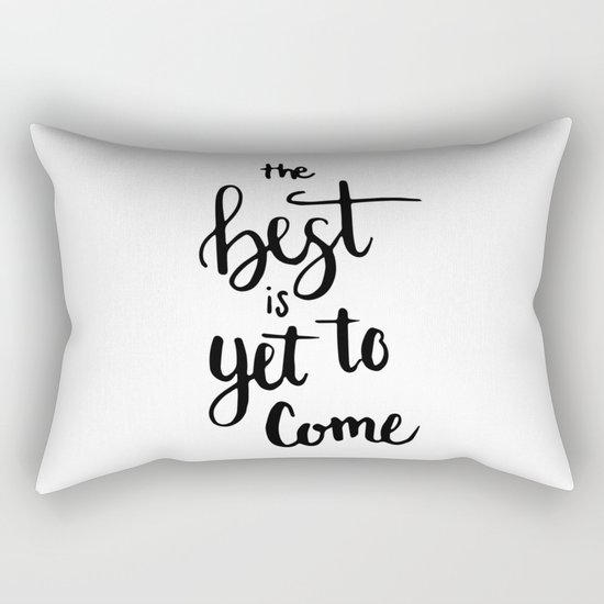 THE BEST IS YET TO COME HANDLETTERING QUOTE Rectangular Pillow