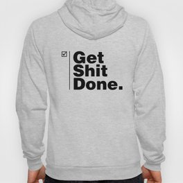 Get Shit Done - Inverse Hoody