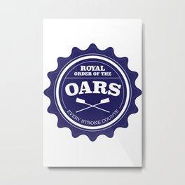 Royal Order of the Oars Metal Print