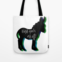 Work your ass off! Tote Bag