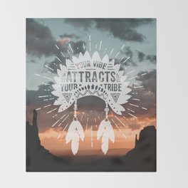 Your Vibe Attracts Your Tribe - Monument Valley Throw Blanket