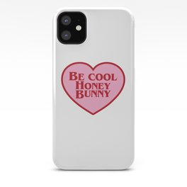Be Cool Honey Bunny, Funny Movie Quote iPhone Case