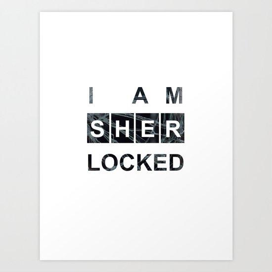 SHERLOCK I am Sherlocked Print Art Print