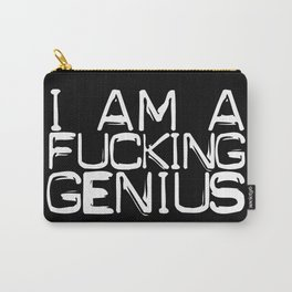 I AM A FUCKING GENIUS Carry-All Pouch