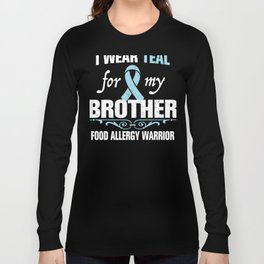 Food Allergy Brother I Wear Teal Long Sleeve T-shirt