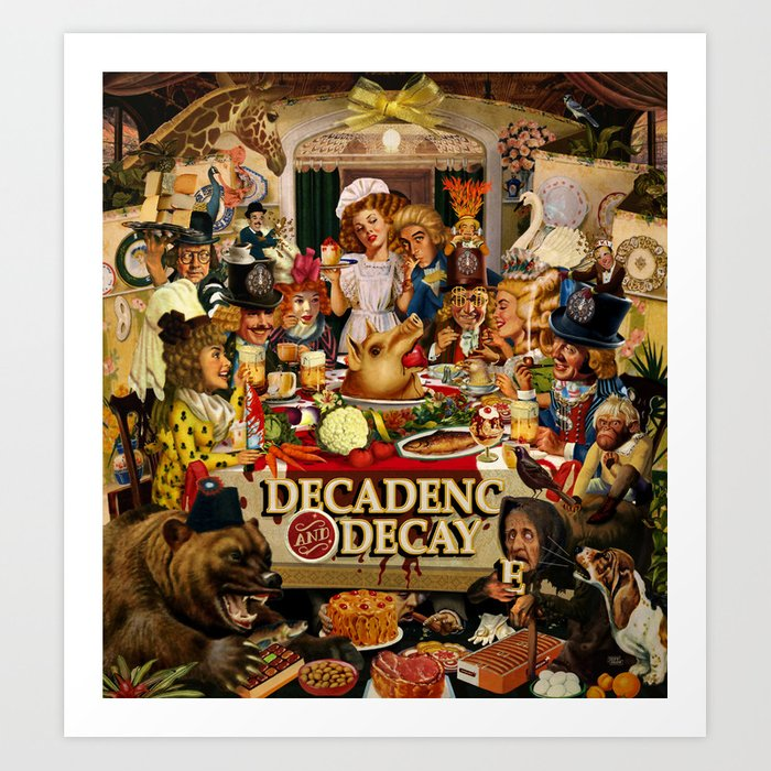 Decadence and Decay Art Print
