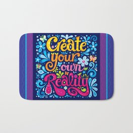 Create your own reality Bath Mat