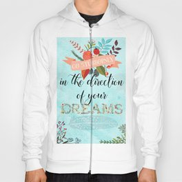 Go Stubbornly in the Direction of your Dreams - Boho Florals Hoody