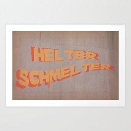 Helter Schmelter Art Print