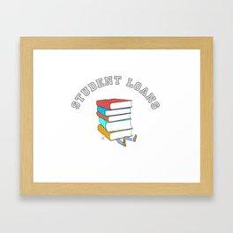 Student Loans Back to School College T-Shirt broke student Framed Art Print