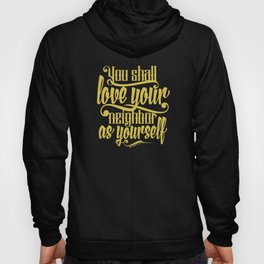 Honor your father and mother, and 'love your neighbor as yourself Hoody