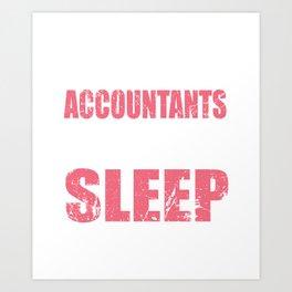 Accountant Sleeping Not Accounting Gift Art Print