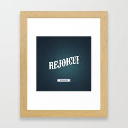 Rejoice Framed Art Print