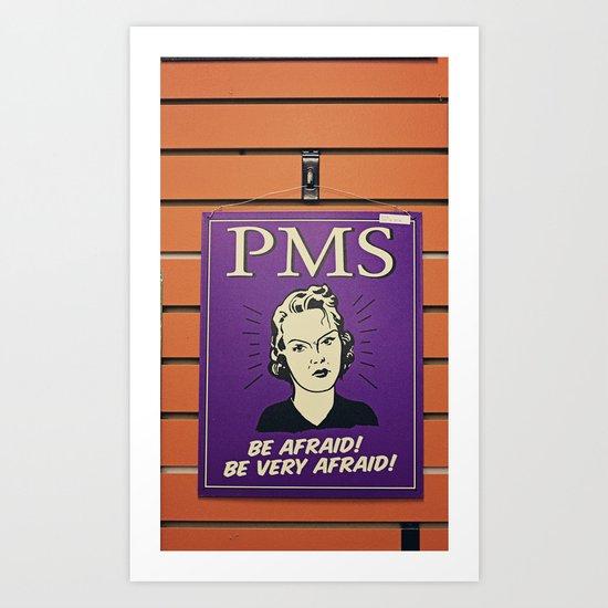 PMS is a bitch Art Print