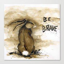 Be Brave Rabbit Canvas Print