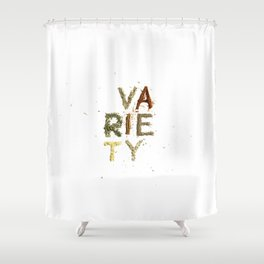 Variety is the Spice of Life Shower Curtain