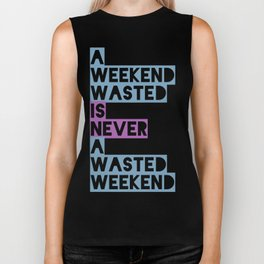 A Weekend Wasted (Colour) Biker Tank