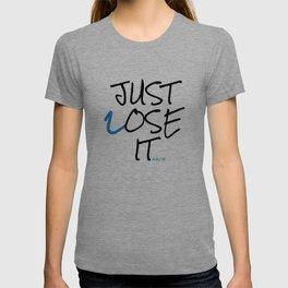 Just Lose It T-shirt