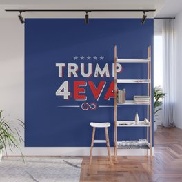 Trump 4EVA 2020 re-election infinity campaign blue Wall Mural