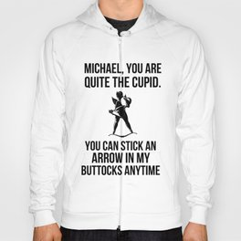 """""""You can stick an arrow in my buttocks"""" Hoody"""