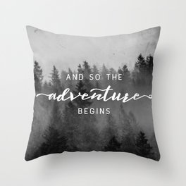 And So The Adventure Begins III Throw Pillow