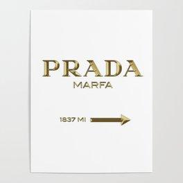 Golden PradaMarfa sign Poster