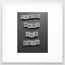 That's what she said Framed Art Print
