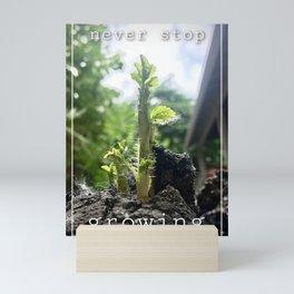 Never Stop Growing Mini Art Print