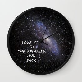 LOVE YOU TO THE GALAXIES AND BACK Wall Clock