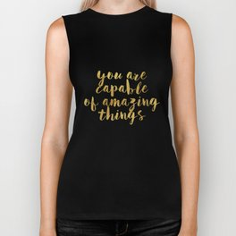 You Are Capable Of Amazing Things Biker Tank