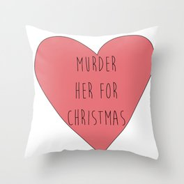murder her for christmas Throw Pillow