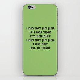 Oh, hi Mark iPhone Skin