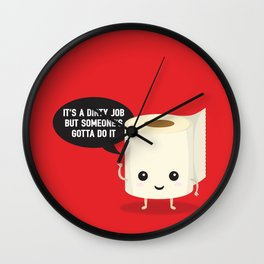 It's a dirty job, but someone's got to do it Wall Clock