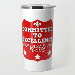 Great Commitment Tshirt Design A COMMITTMENT TO EXELLENCE Travel Mug