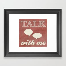 Talk With Me Framed Art Print