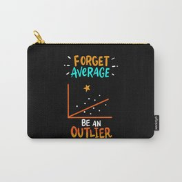Forget Average Be An Outlier Math Pun Joke Gift Carry-All Pouch