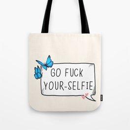 Fuck yourselfie Tote Bag