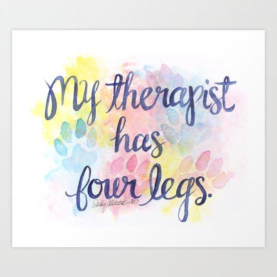 My Therapist Art Print