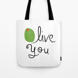 Olive You. Tote Bag