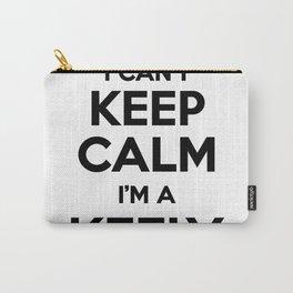 I cant keep calm I am a KEELY Carry-All Pouch