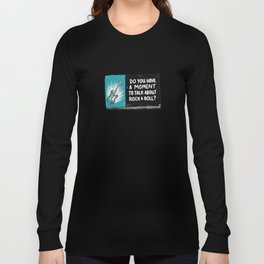 Do You Have a Moment to Talk About Our Savior? Long Sleeve T-shirt