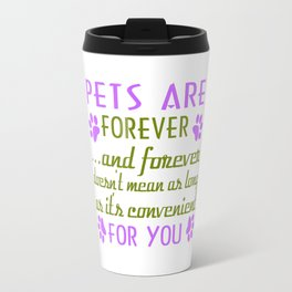 Pets Are Forever Travel Mug